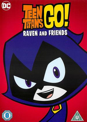 Rent Teen Titans Go!: Raven and Friends Online DVD & Blu-ray Rental