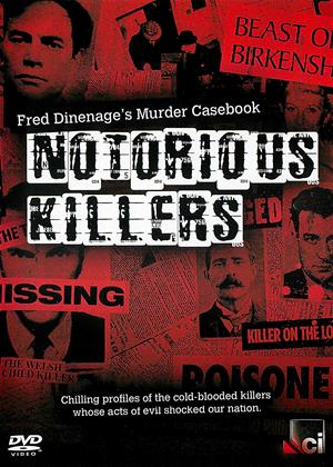 Rent Notorious Killers (aka Notorious Killers: Fred Dinenage's Murder Casebook /  Murders That Shocked the Nation) Online DVD & Blu-ray Rental