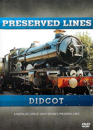 Rent Preserved Lines: Didcot Online DVD & Blu-ray Rental