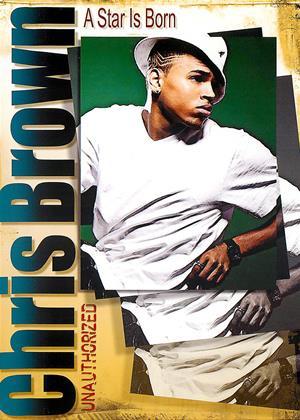 Rent Chris Brown: A Star Is Born Online DVD & Blu-ray Rental
