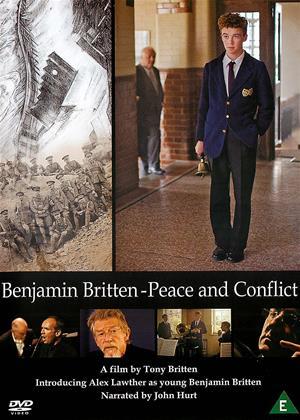 Rent Benjamin Britten: Peace and Conflict Online DVD & Blu-ray Rental