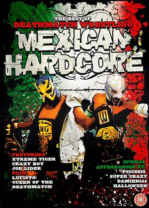 Rent The Best of DeathMatch Wrestling: Mexican Hardcore Online DVD & Blu-ray Rental