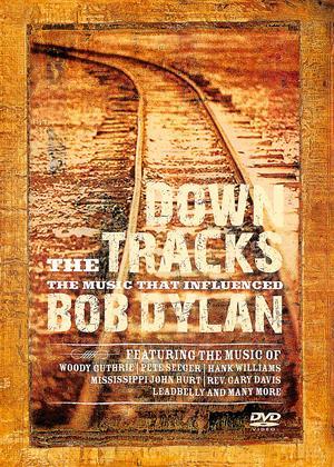 Rent Bob Dylan: Down the Tracks (aka Down the Tracks: The Music That Influenced Bob Dylan) Online DVD & Blu-ray Rental