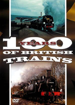 Rent 100 Years of British Trains Online DVD & Blu-ray Rental