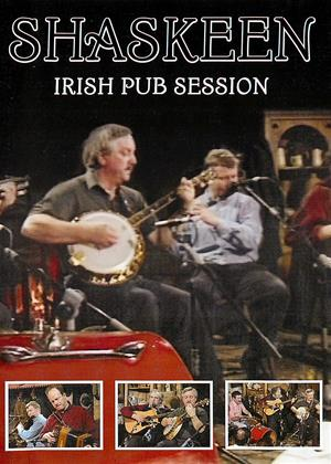 Rent Shaskeen: Irish Pub Session Online DVD & Blu-ray Rental