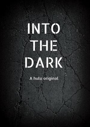 Rent Into the Dark Online DVD & Blu-ray Rental