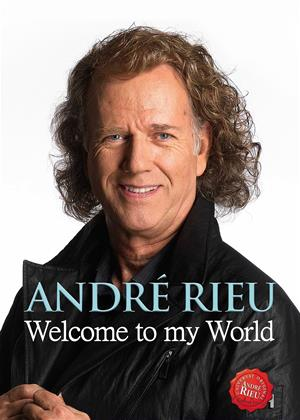 Rent André Rieu Welcome to My World Online DVD & Blu-ray Rental