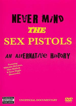 Rent Never Mind the Sex Pistols: An Alternative History Online DVD & Blu-ray Rental