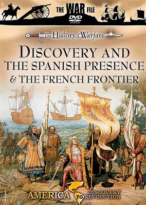 Rent History of Warfare: Discovery and the Spanish Presence and the French Frontier Online DVD & Blu-ray Rental