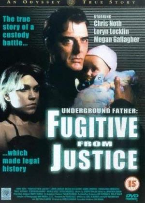 Rent Fugitive from Justice: Underground Father (aka Abducted: A Father's Love) Online DVD & Blu-ray Rental