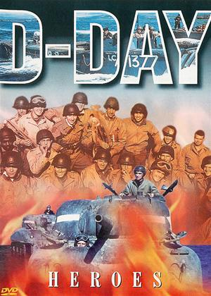 Rent D-Day: Heroes (aka D-Day Heroes: The Story of the Liberation of Europe) Online DVD & Blu-ray Rental