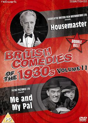 Rent British Comedies of the 1930's: Vol.11 (aka Housemaster (1938) / Me and My Pal (1939)) Online DVD & Blu-ray Rental