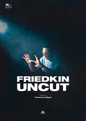 Rent Friedkin Uncut Online DVD & Blu-ray Rental