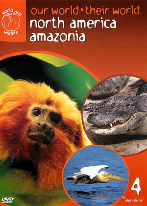 Rent Our World, Their World: North America / Amazonia (aka Our World, Their World: Vol.4) Online DVD & Blu-ray Rental