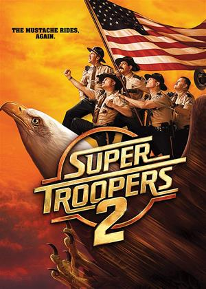 Rent Super Troopers 2 (aka Broken Lizard's Super Troopers 2) Online DVD & Blu-ray Rental