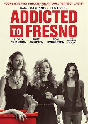 Rent Addicted to Fresno Online DVD & Blu-ray Rental