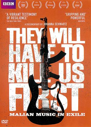 Rent They Will Have to Kill Us First (aka They Will Have To Kill Us First: Malian Music in Exile) Online DVD & Blu-ray Rental