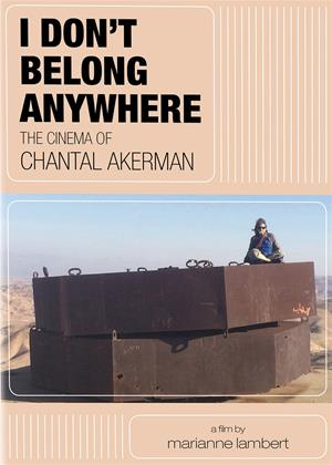 Rent I Don't Belong Anywhere: The Cinema of Chantal Akerman Online DVD & Blu-ray Rental