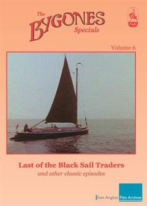 Rent The Bygones: Vol.6 (aka Bygones Specials Volume 6 - Last of the Black Sail Traders and other episodes) Online DVD & Blu-ray Rental