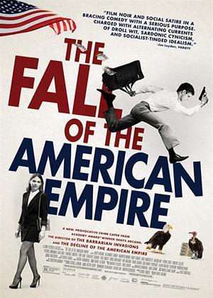 Rent The Fall of the American Empire (aka La chute de l'empire américain) Online DVD & Blu-ray Rental
