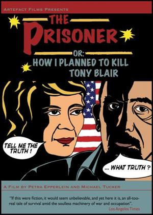 Rent The Prisoner Or: How I Planned to Kill Tony Blair Online DVD & Blu-ray Rental