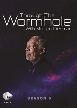 Rent Through the Wormhole with Morgan Freeman: Series 6 Online DVD & Blu-ray Rental