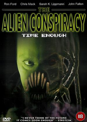 Rent The Alien Conspiracy: Time Enough (aka Time Enough: The Alien Conspiracy) Online DVD & Blu-ray Rental