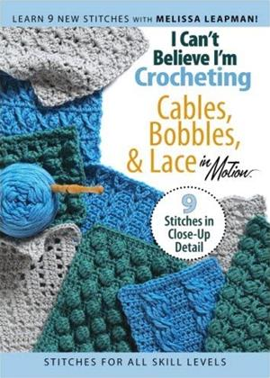 Rent I Can't Believe I'm Crocheting Cables, Bobble and Lace Online DVD & Blu-ray Rental