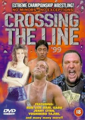 Rent ECW: Crossing the Line '99 (aka Extreme Championship Wrestling: Crossing The Line 99) Online DVD & Blu-ray Rental