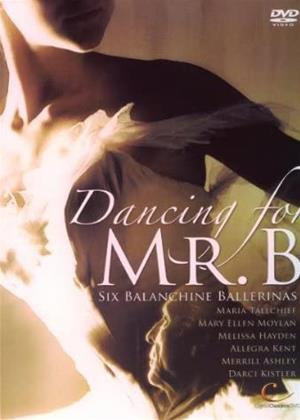 Rent Dancing for Mr. B: Six Balanchine Ballerinas Online DVD & Blu-ray Rental
