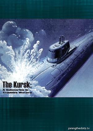 Rent The Kursk: A Submarine in Troubled Waters[ (aka Koursk: Un sous-marin en eaux troubles) Online DVD & Blu-ray Rental