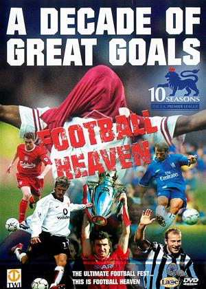 Rent Football Heaven: A Decade of Great Goals Online DVD & Blu-ray Rental