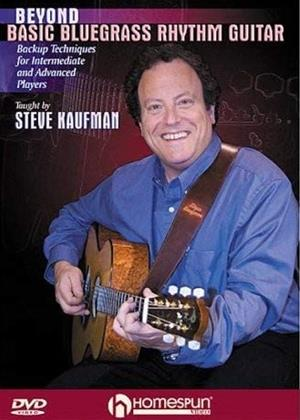 Rent Beyond Basic Bluegrass Rhythm Guitar with Steve Kaufman Online DVD & Blu-ray Rental