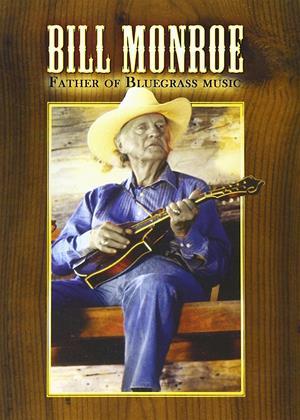 Rent Bill Monroe: Father of Bluegrass Music Online DVD & Blu-ray Rental