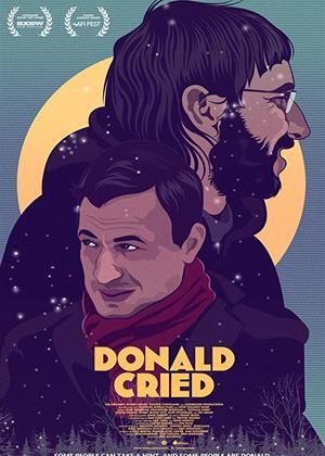 Rent Donald Cried Online DVD & Blu-ray Rental
