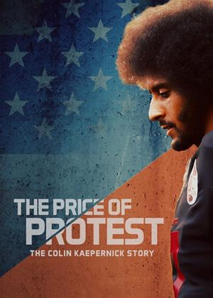 Rent The Price of Protest (aka The Price of Protest the Colin Kapernick Story / Ein amerikanischer Held: Die Geschichte des Colin Kaepernick () Online DVD & Blu-ray Rental