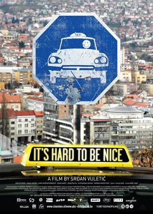 Rent It's Hard to Be Nice (aka Tesko je biti fin) Online DVD & Blu-ray Rental